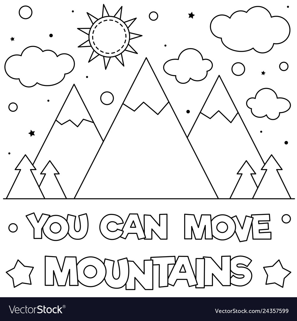 you can move mountains coloring royalty free vector mountain art craft lessons skeleton coloring pages Mountain Coloring Page